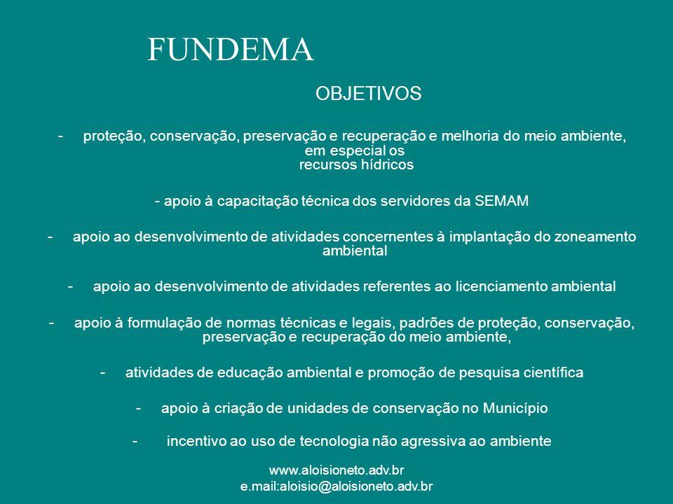 www.aloisioneto.adv.br e.mail:aloisio@aloisioneto.adv.br OBJETIVOS -proteção, conservação, preservação e recuperação e melhoria do meio ambiente, em e