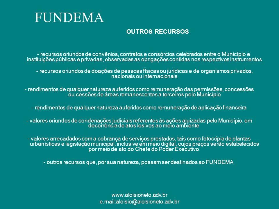 www.aloisioneto.adv.br e.mail:aloisio@aloisioneto.adv.br OUTROS RECURSOS - recursos oriundos de convênios, contratos e consórcios celebrados entre o M