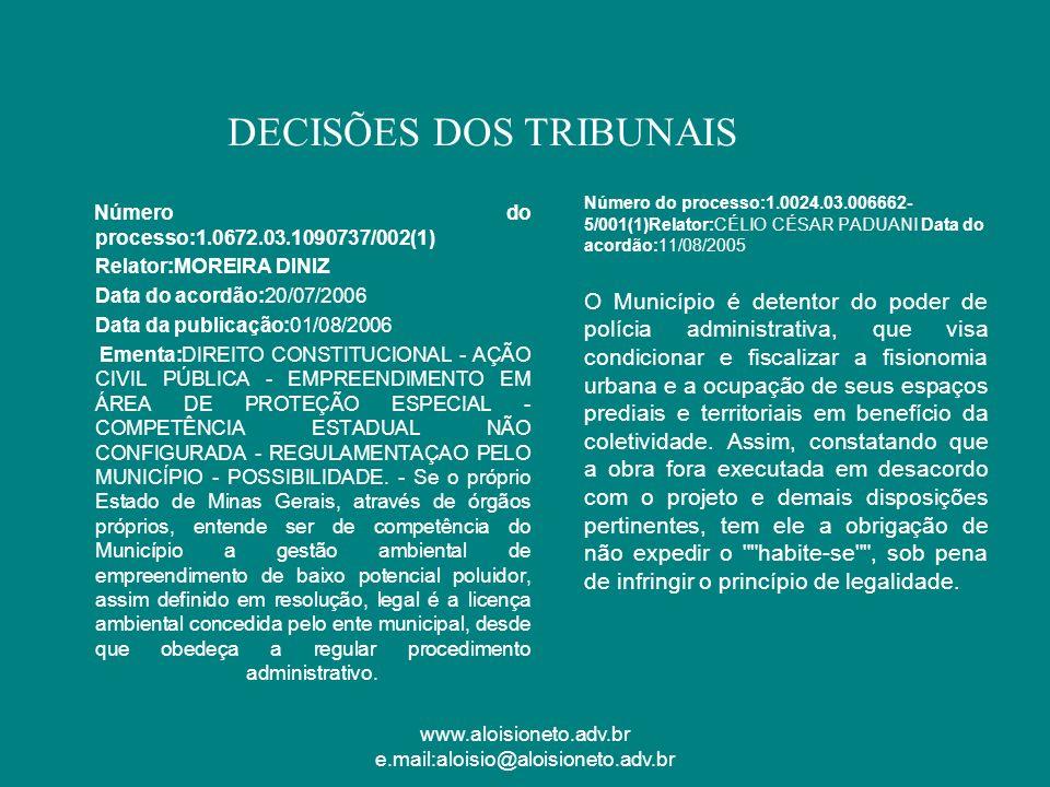 www.aloisioneto.adv.br e.mail:aloisio@aloisioneto.adv.br Número do processo:1.0672.03.1090737/002(1) Relator:MOREIRA DINIZ Data do acordão:20/07/2006
