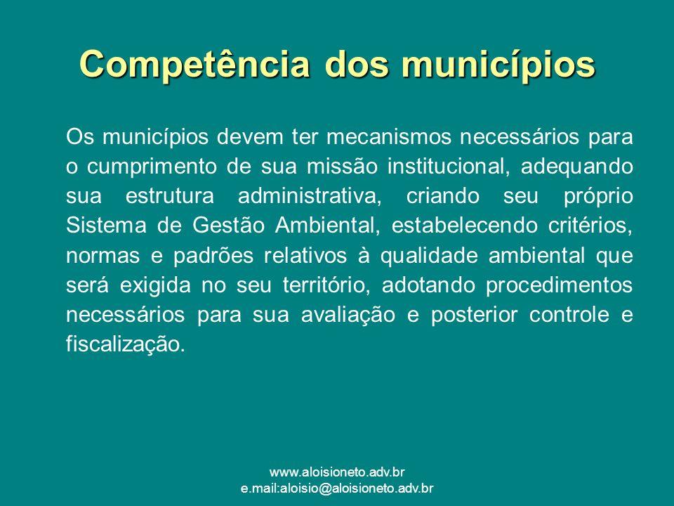 www.aloisioneto.adv.br e.mail:aloisio@aloisioneto.adv.br Competência dos municípios Os municípios devem ter mecanismos necessários para o cumprimento