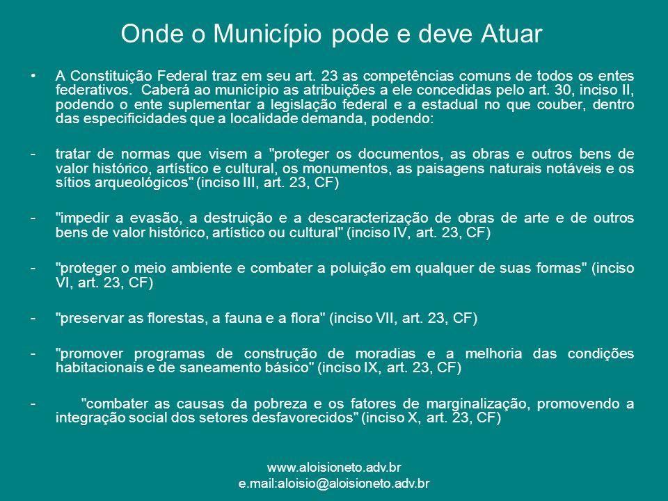 www.aloisioneto.adv.br e.mail:aloisio@aloisioneto.adv.br A Constituição Federal traz em seu art. 23 as competências comuns de todos os entes federativ