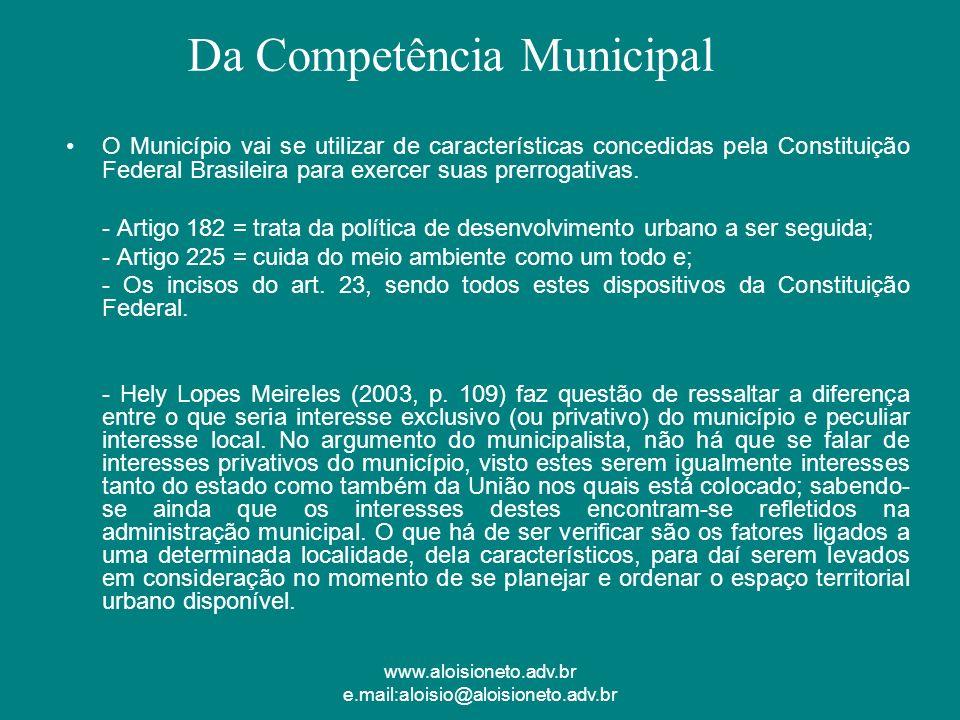 www.aloisioneto.adv.br e.mail:aloisio@aloisioneto.adv.br O Município vai se utilizar de características concedidas pela Constituição Federal Brasileir
