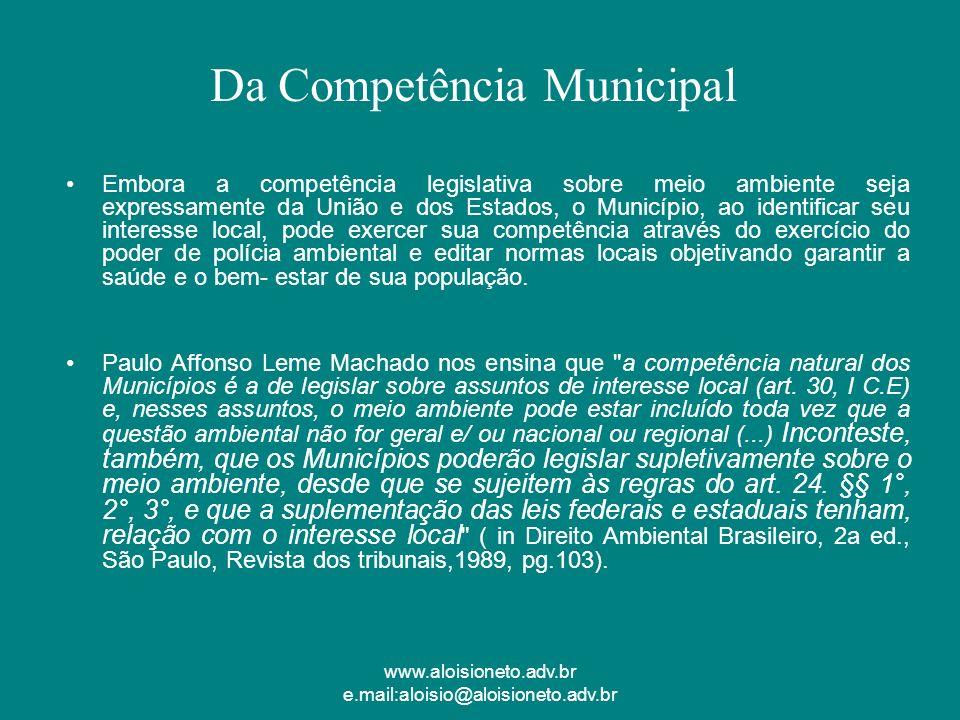 Embora a competência legislativa sobre meio ambiente seja expressamente da União e dos Estados, o Município, ao identificar seu interesse local, pode