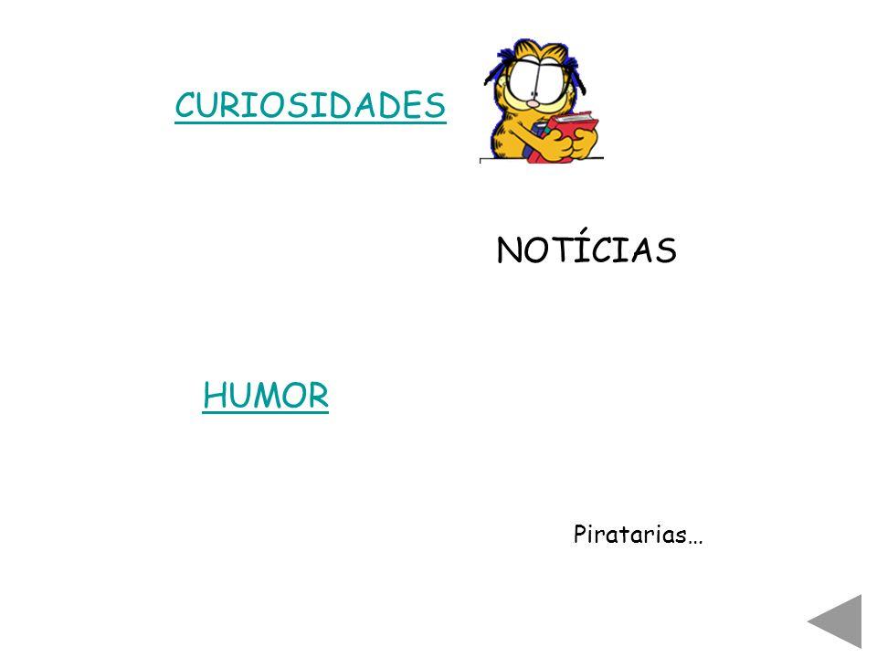 CURIOSIDADES NOTÍCIAS Piratarias… HUMOR