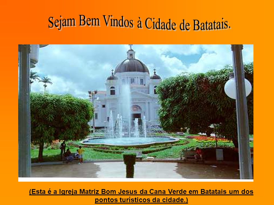 (Esta é a Igreja Matriz Bom Jesus da Cana Verde em Batatais um dos pontos turísticos da cidade.)