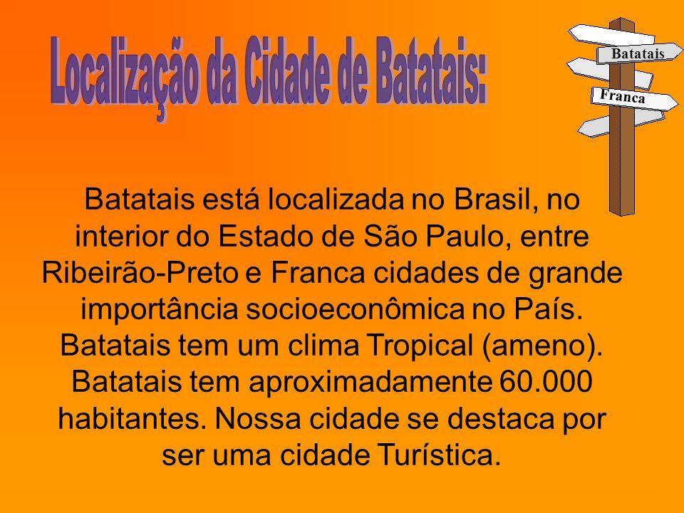 Batatais está localizada no Brasil, no interior do Estado de São Paulo, entre Ribeirão-Preto e Franca cidades de grande importância socioeconômica no