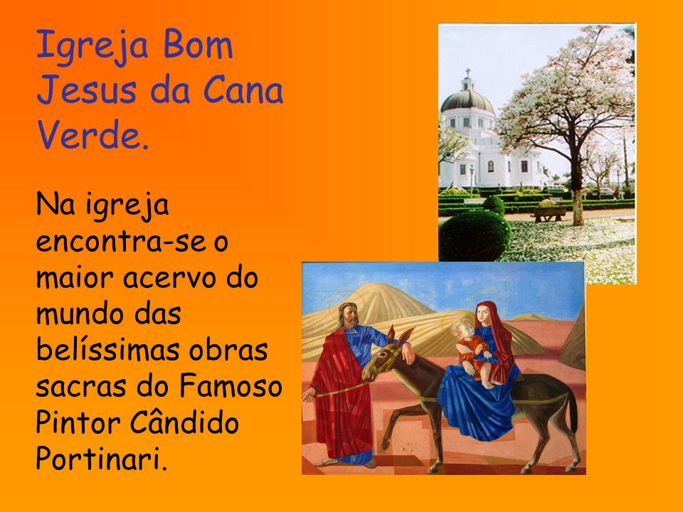 Na igreja encontra-se o maior acervo do mundo das belíssimas obras sacras do Famoso Pintor Cândido Portinari. Igreja Bom Jesus da Cana Verde.