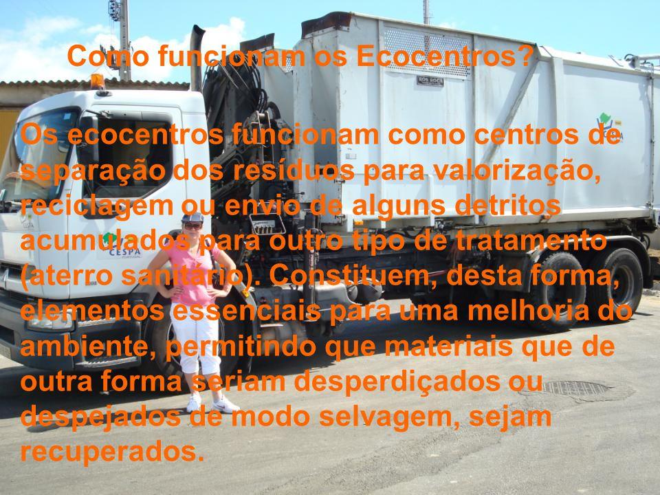 Os ecocentros funcionam como centros de separação dos resíduos para valorização, reciclagem ou envio de alguns detritos acumulados para outro tipo de