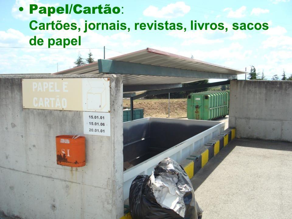 Papel/Cartão : Cartões, jornais, revistas, livros, sacos de papel