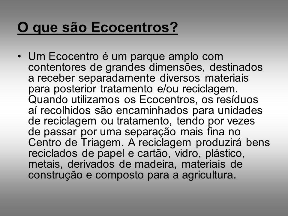 O que são Ecocentros? Um Ecocentro é um parque amplo com contentores de grandes dimensões, destinados a receber separadamente diversos materiais para