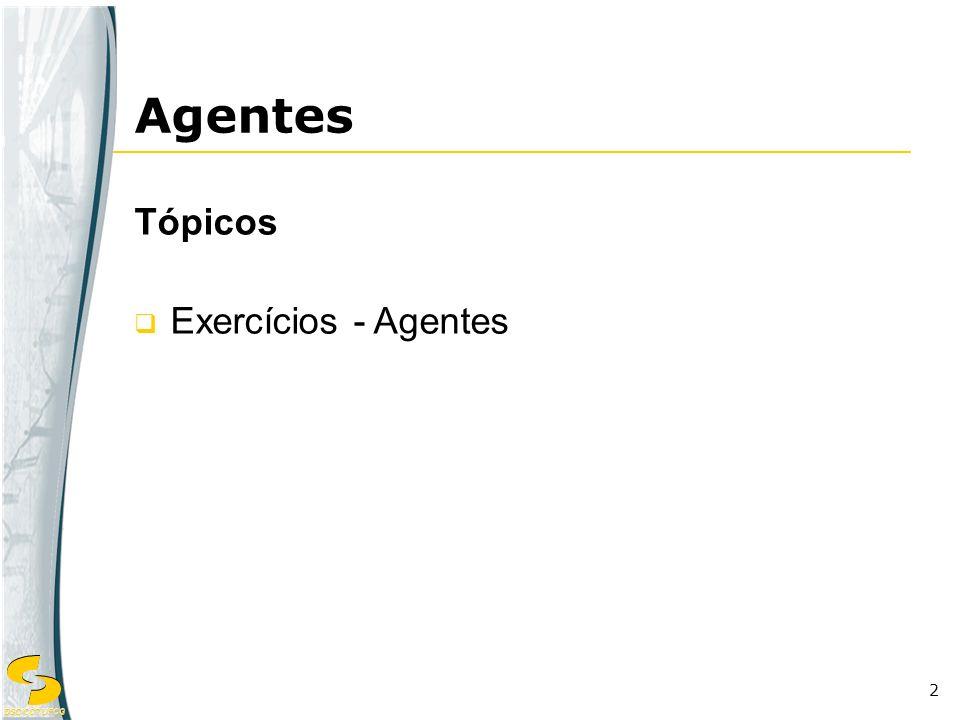 DSC/CCT/UFCG 2 Agentes Tópicos Exercícios - Agentes