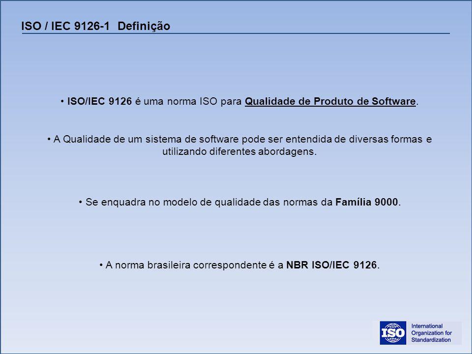 ISO / IEC 9126-1 Definição ISO/IEC 9126 é uma norma ISO para Qualidade de Produto de Software. A Qualidade de um sistema de software pode ser entendid