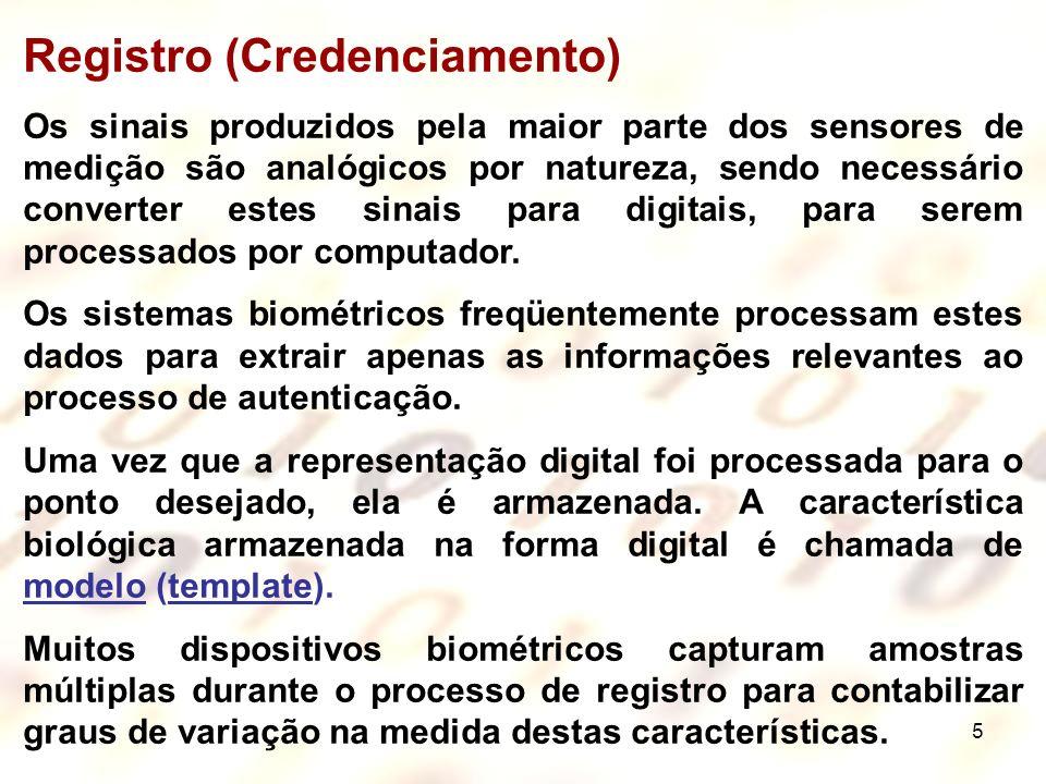 5 Registro (Credenciamento) Os sinais produzidos pela maior parte dos sensores de medição são analógicos por natureza, sendo necessário converter este