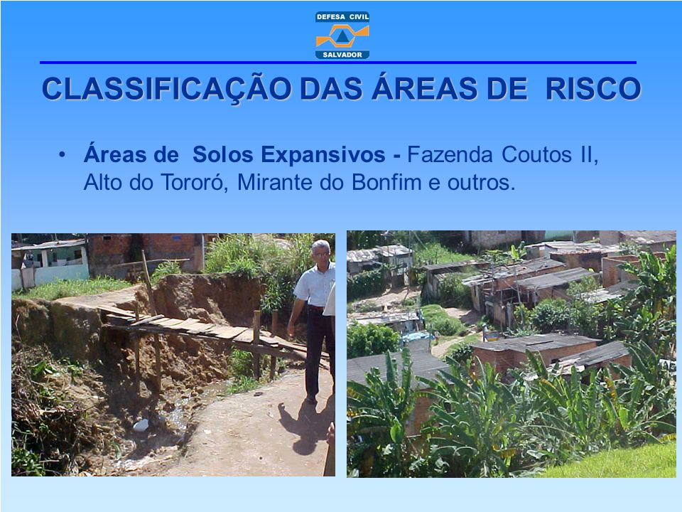 Áreas de Solos Expansivos - Fazenda Coutos II, Alto do Tororó, Mirante do Bonfim e outros. CLASSIFICAÇÃO DAS ÁREAS DE RISCO