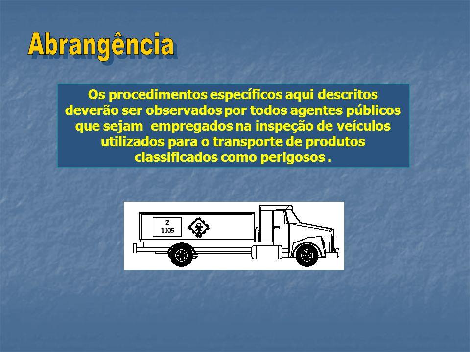 Os procedimentos específicos aqui descritos deverão ser observados por todos agentes públicos que sejam empregados na inspeção de veículos utilizados