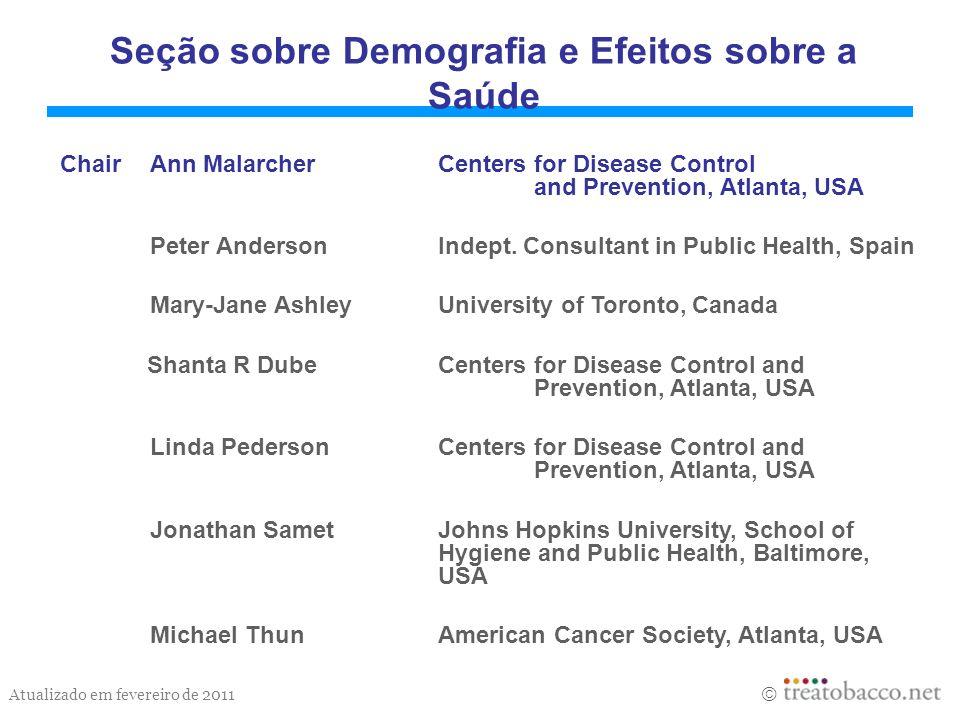 Atualizado em fevereiro de 2011 Seção sobre Demografia e Efeitos sobre a Saúde Revised 05/06 ChairAnn Malarcher Centers for Disease Control and Preven