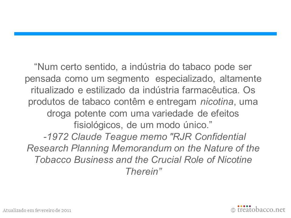 Atualizado em fevereiro de 2011 Num certo sentido, a indústria do tabaco pode ser pensada como um segmento especializado, altamente ritualizado e esti