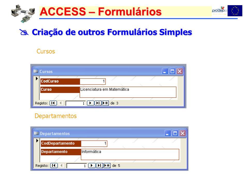 ACCESS – Formulários Inclusão de uma Lista de Combinação Inclusão de uma Lista de Combinação Formulário Para Professores 1.