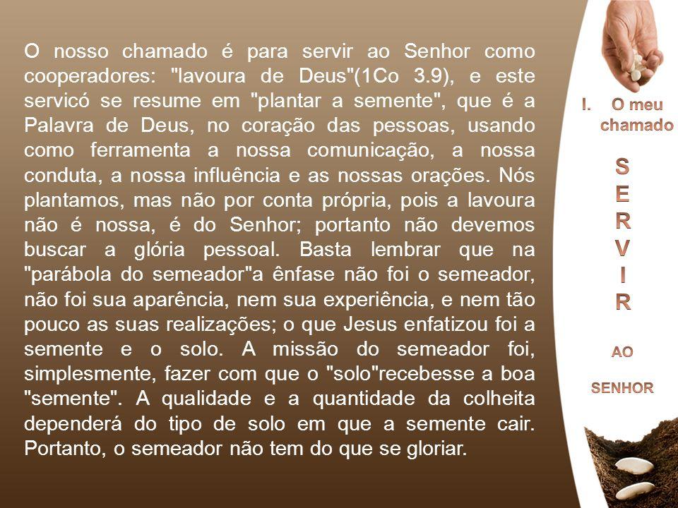 O nosso chamado é para servir ao Senhor como cooperadores: