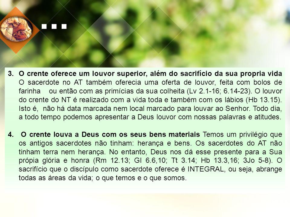 ...5.O crente é intercessor diante de Deus (1Tm 2.1 e Cl 4.12).
