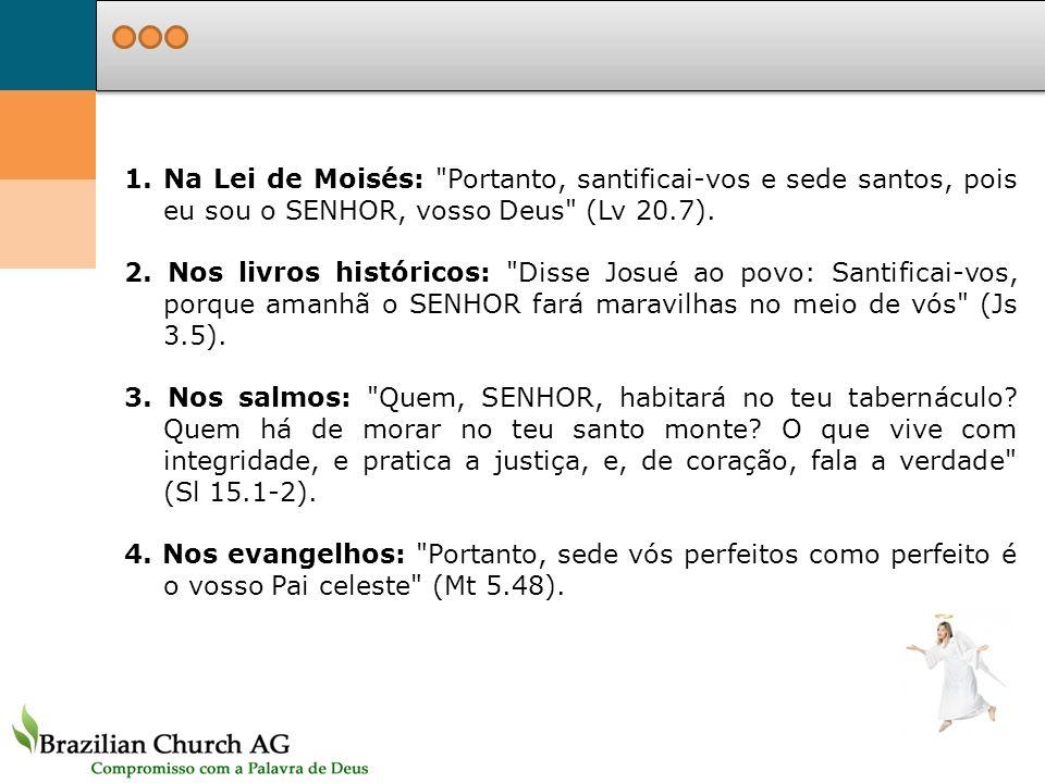 1.Na Lei de Moisés: