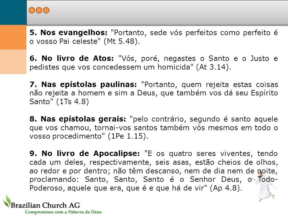 5. Nos evangelhos: