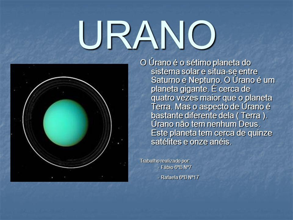 URANO O Úrano é o sétimo planeta do sistema solar e situa-se entre Saturno e Neptuno. O Úrano é um planeta gigante. É cerca de quatro vezes maior que