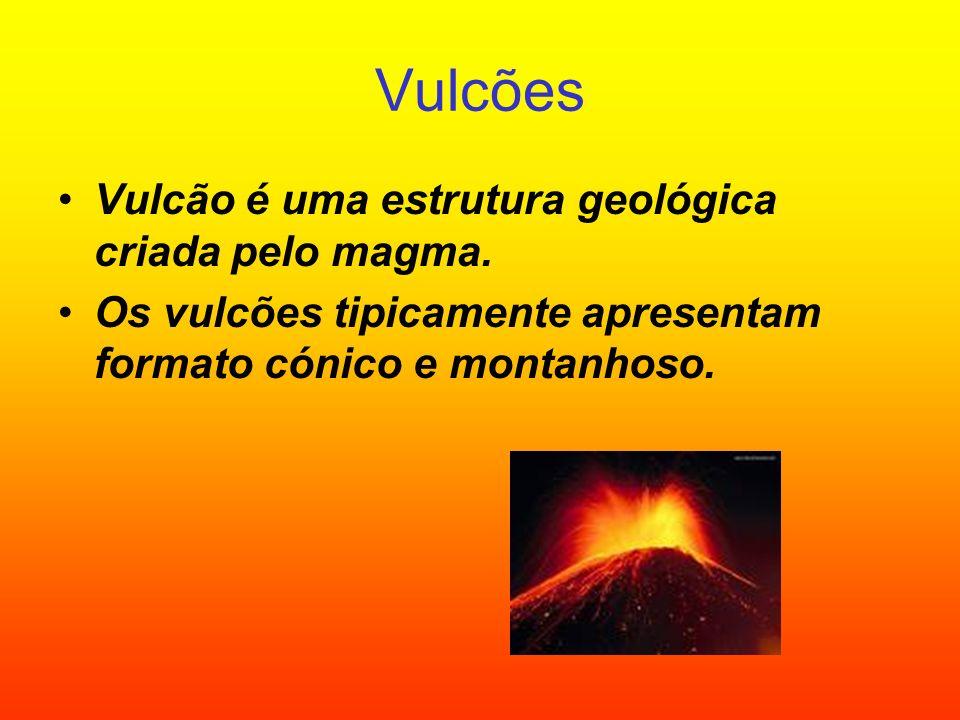 Vulcão é uma estrutura geológica criada pelo magma. Os vulcões tipicamente apresentam formato cónico e montanhoso.