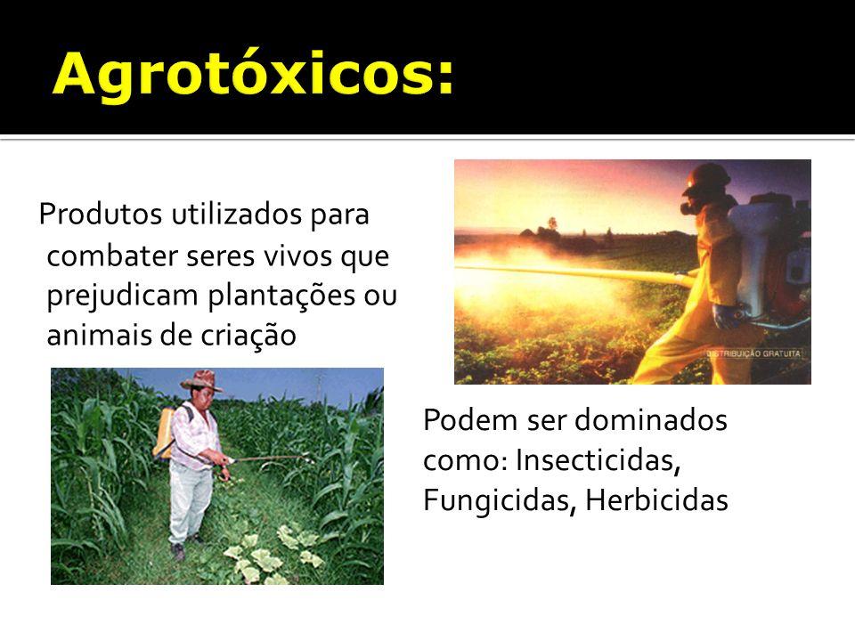 Produtos utilizados para combater seres vivos que prejudicam plantações ou animais de criação. Podem ser dominados como: Insecticidas, Fungicidas, Her