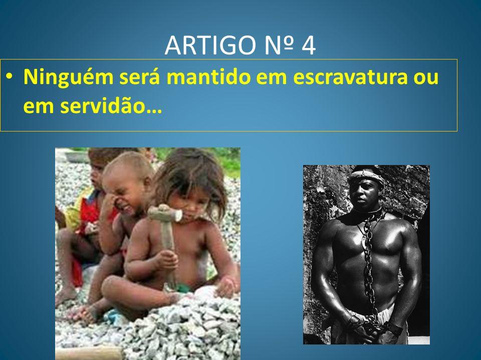 ARTIGO Nº 3 Todo o indivíduo tem direito à vida, à liberdade e à segurança pessoal.