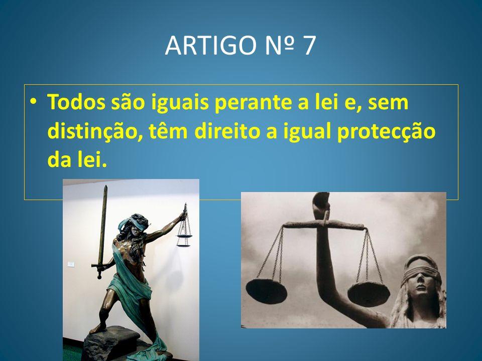 ARTIGO Nº 6 Todos os indivíduos. têm direito ao reconhecimento em todos os lugares da sua personalidade jurídica.