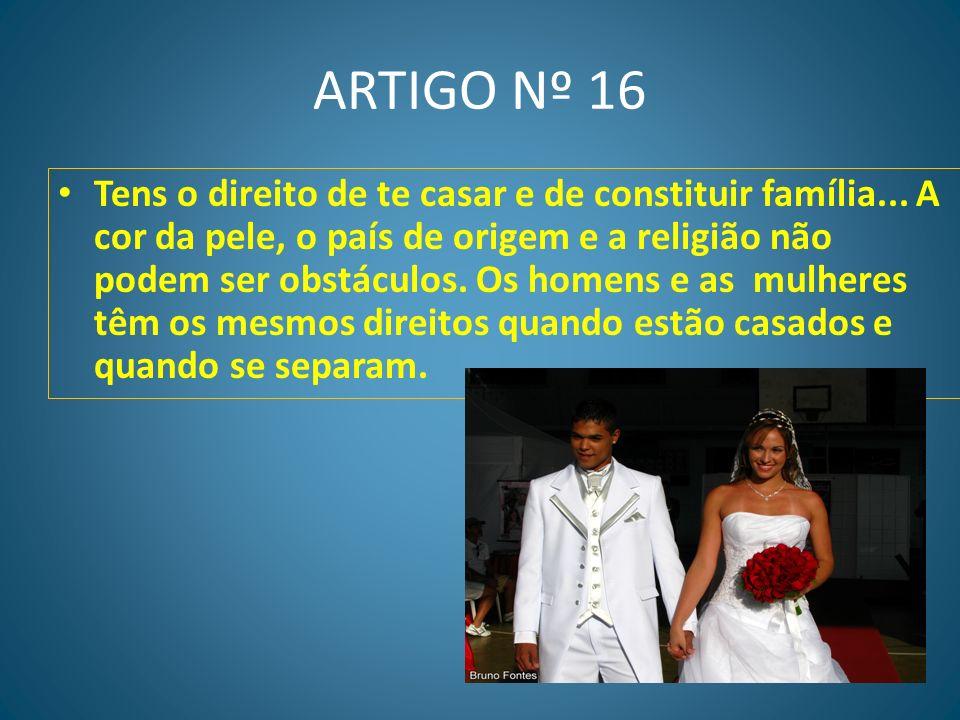 ARTIGO Nº 15 Tens o direito de pertencer a uma nação e ninguém te pode impedir de mudar de nacionalidade se quiseres.