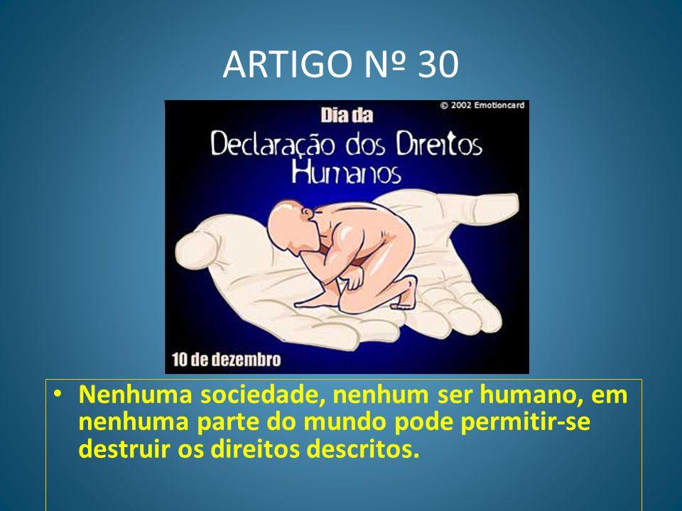 ARTIGO Nº 29 Também tens deveres para com os outros. São eles que te permitem o desenvolvimento pleno da tua personalidade. A lei deve garantir os dir