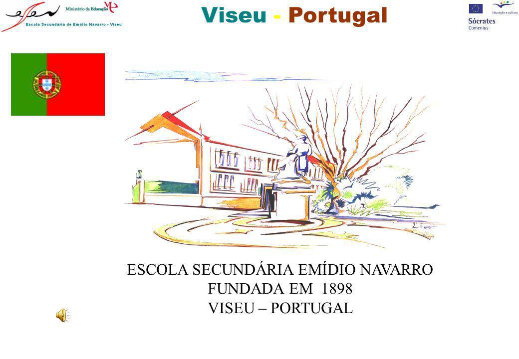 Viseu - Portugal ESCOLA SECUNDÁRIA EMÍDIO NAVARRO FUNDADA EM 1898 VISEU – PORTUGAL