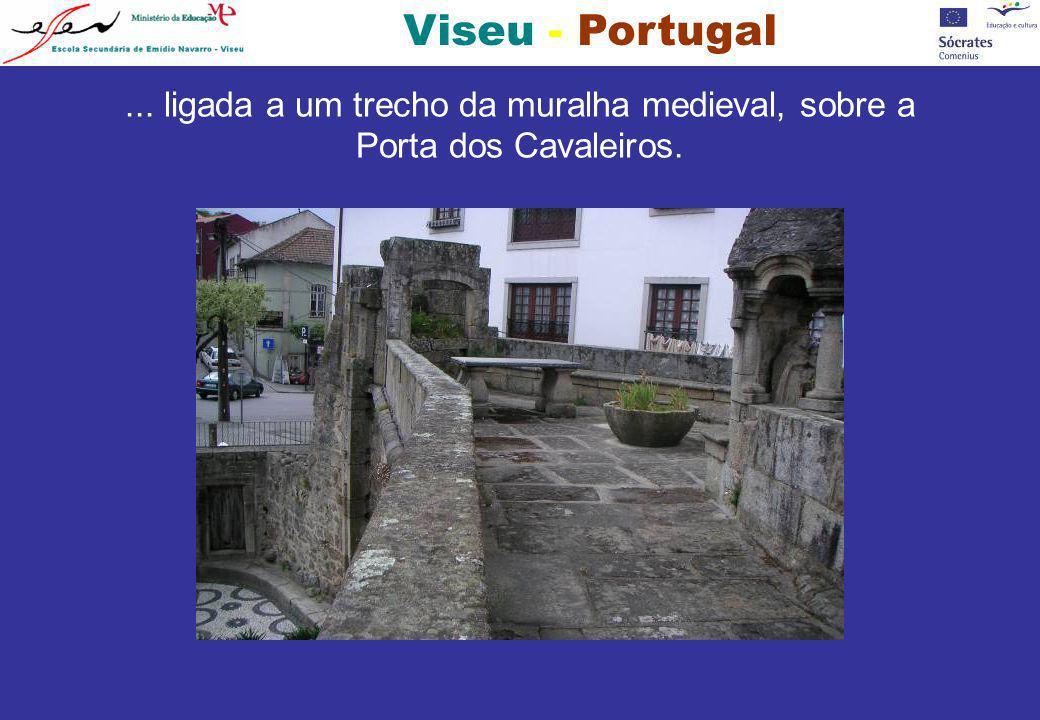 Viseu - Portugal... ligada a um trecho da muralha medieval, sobre a Porta dos Cavaleiros.