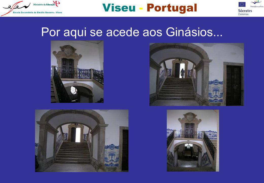 Viseu - Portugal Por aqui se acede aos Ginásios...