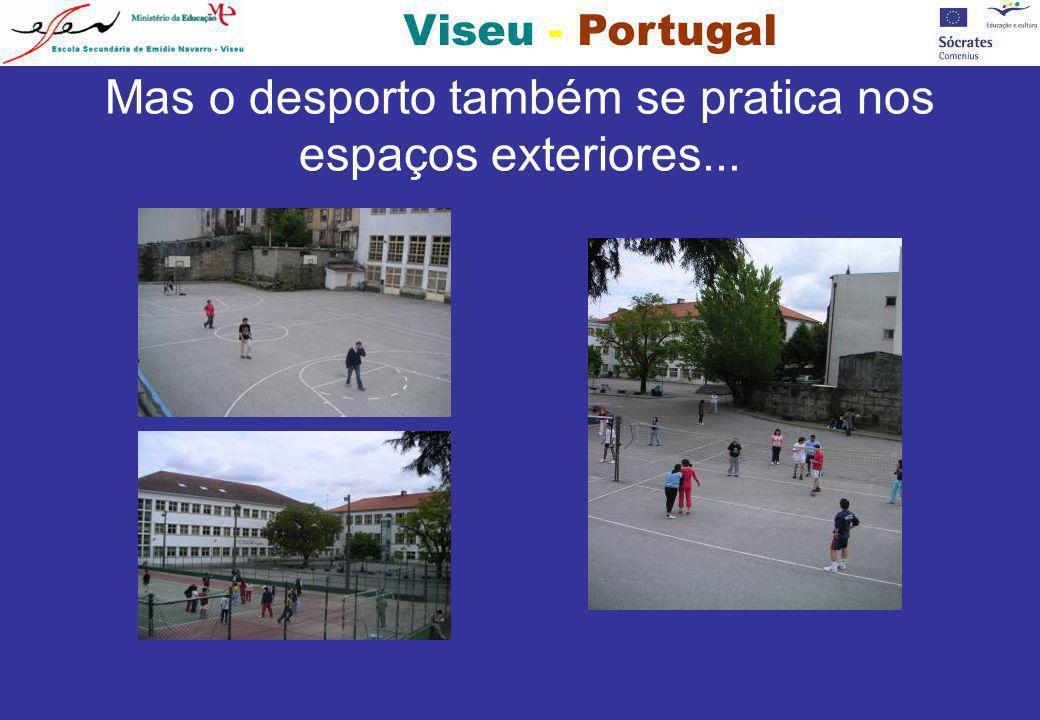 Viseu - Portugal Mas o desporto também se pratica nos espaços exteriores...
