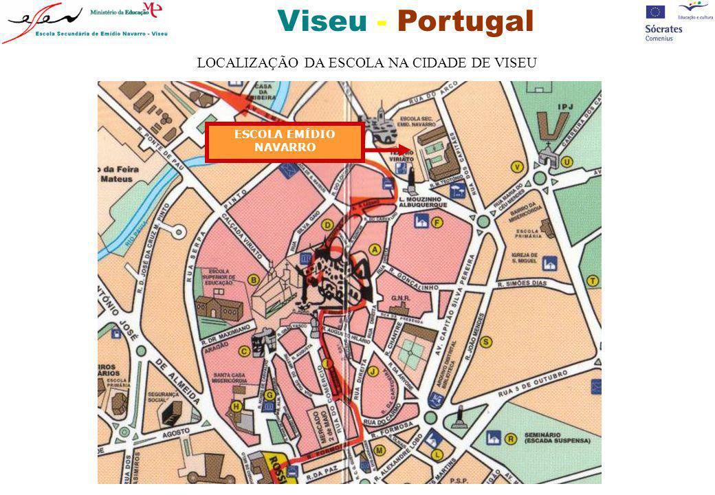 Viseu - Portugal ESCOLA EMÍDIO NAVARRO LOCALIZAÇÃO DA ESCOLA NA CIDADE DE VISEU