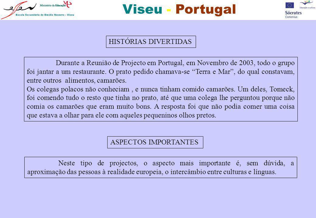 Viseu - Portugal HISTÓRIAS DIVERTIDAS Durante a Reunião de Projecto em Portugal, em Novembro de 2003, todo o grupo foi jantar a um restaurante. O prat