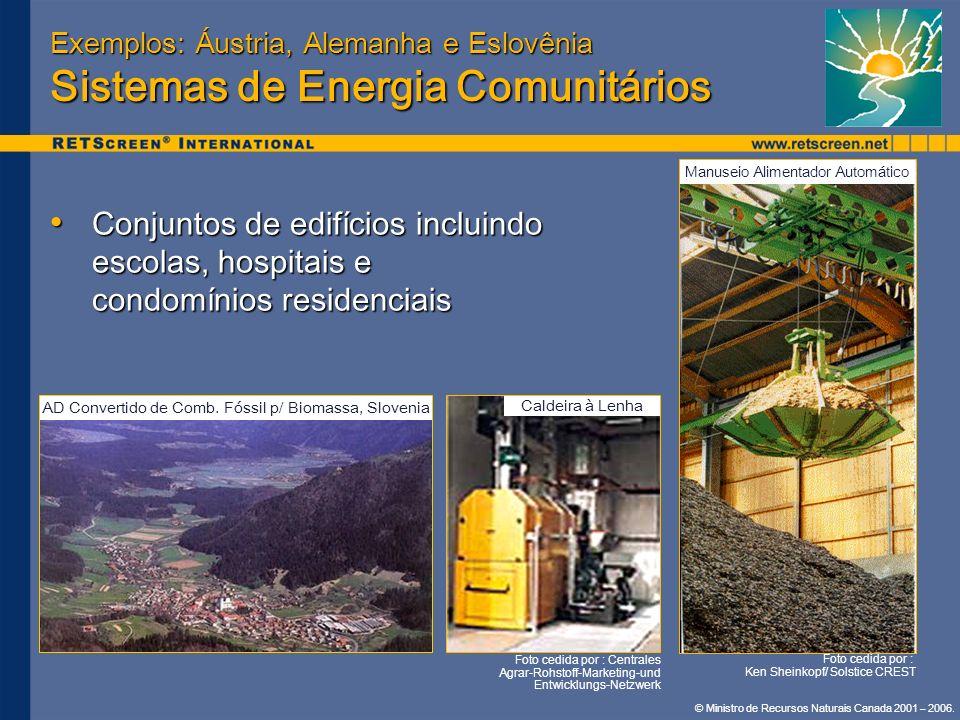 © Ministro de Recursos Naturais Canada 2001 – 2006. Exemplos: Áustria, Alemanha e Eslovênia Sistemas de Energia Comunitários Conjuntos de edifícios in