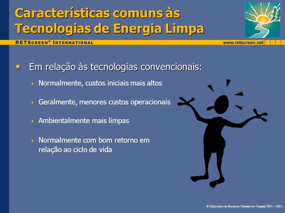 Características comuns às Tecnologias de Energia Limpa Em relação às tecnologias convencionais: Em relação às tecnologias convencionais: Normalmente,