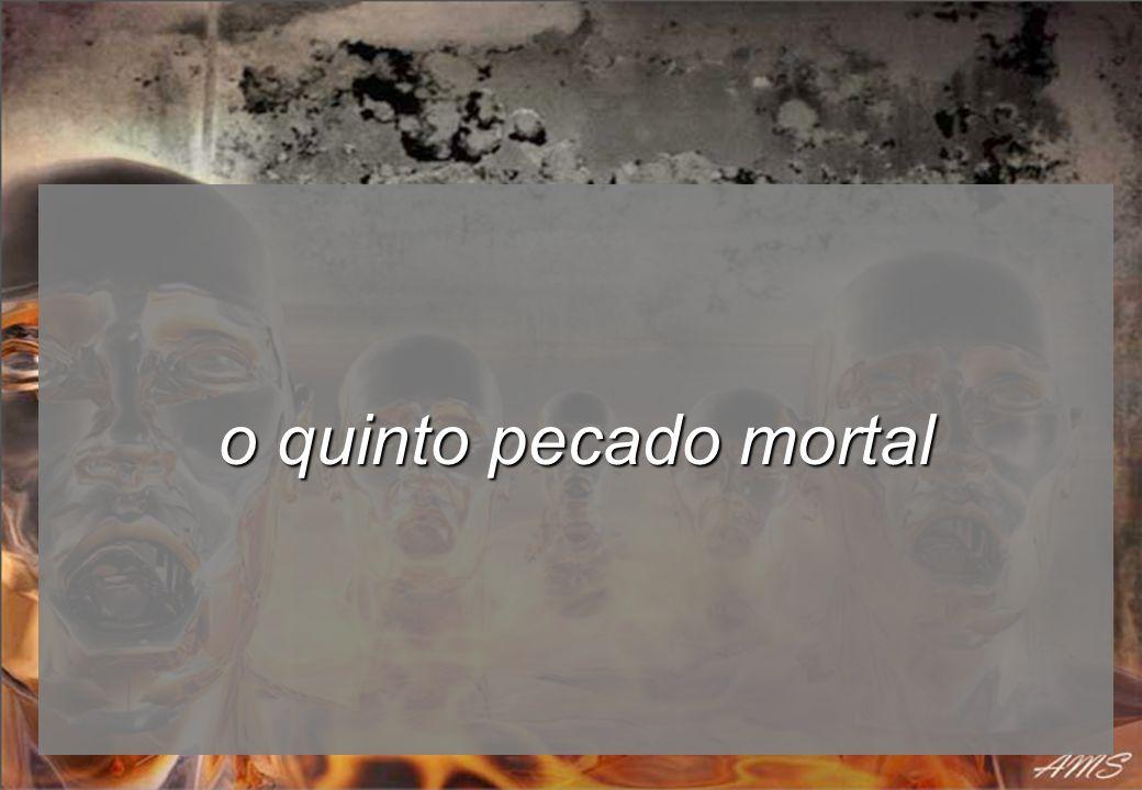 o quinto pecado mortal