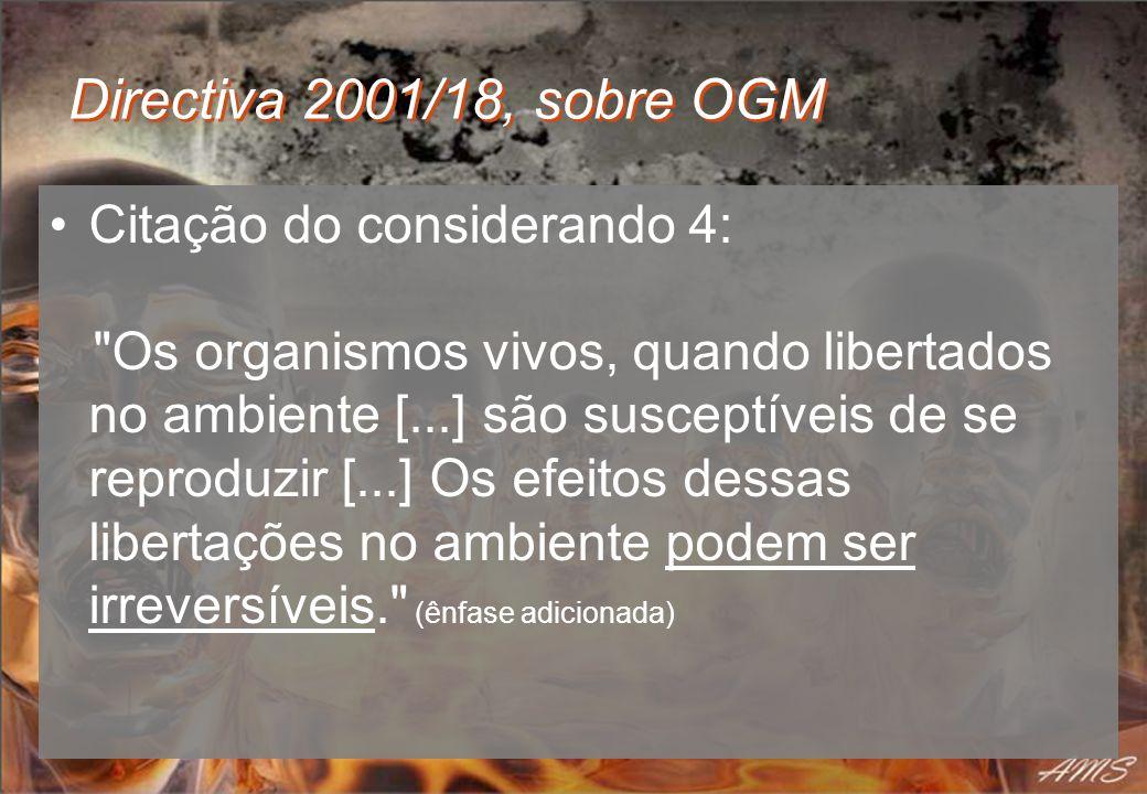 Directiva 2001/18, sobre OGM Citação do considerando 4: