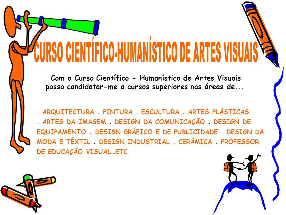 . ARQUITECTURA. PINTURA. ESCULTURA. ARTES PLÁSTICAS. ARTES DA IMAGEM. DESIGN DA COMUNICAÇÃO. DESIGN DE EQUIPAMENTO. DESIGN GRÁFICO E DE PUBLICIDADE. D