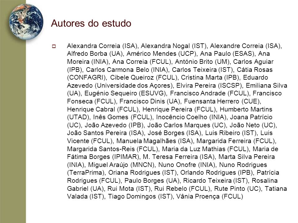 Autores do estudo Alexandra Correia (ISA), Alexandra Nogal (IST), Alexandre Correia (ISA), Alfredo Borba (UA), Américo Mendes (UCP), Ana Paulo (ESAS),