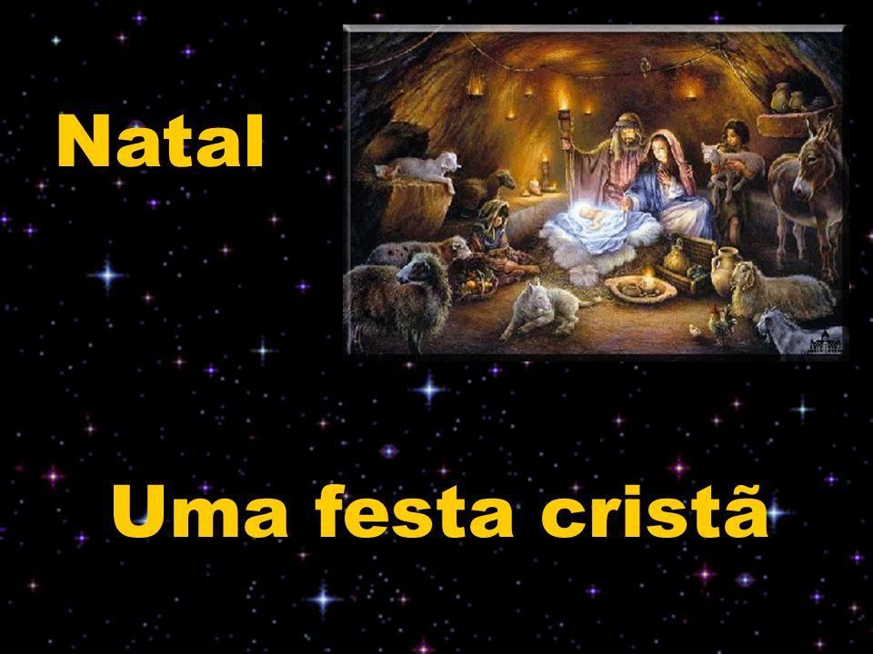 Natal Uma festa cristã