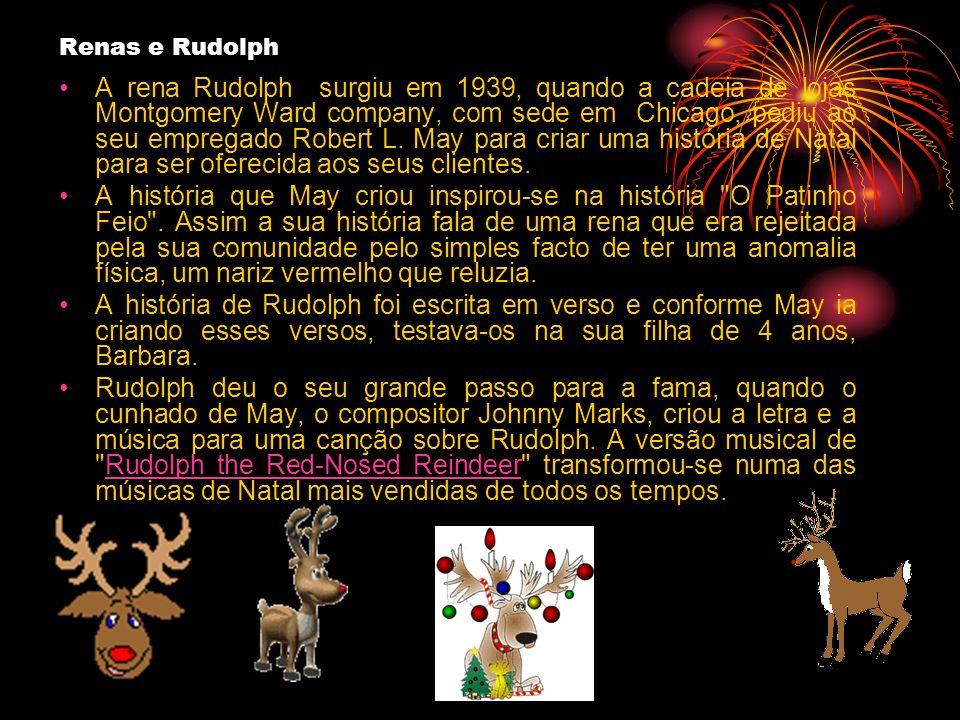 Renas e Rudolph A rena Rudolph surgiu em 1939, quando a cadeia de lojas Montgomery Ward company, com sede em Chicago, pediu ao seu empregado Robert L.