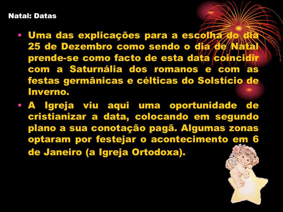 Uma das explicações para a escolha do dia 25 de Dezembro como sendo o dia de Natal prende-se como facto de esta data coincidir com a Saturnália dos ro