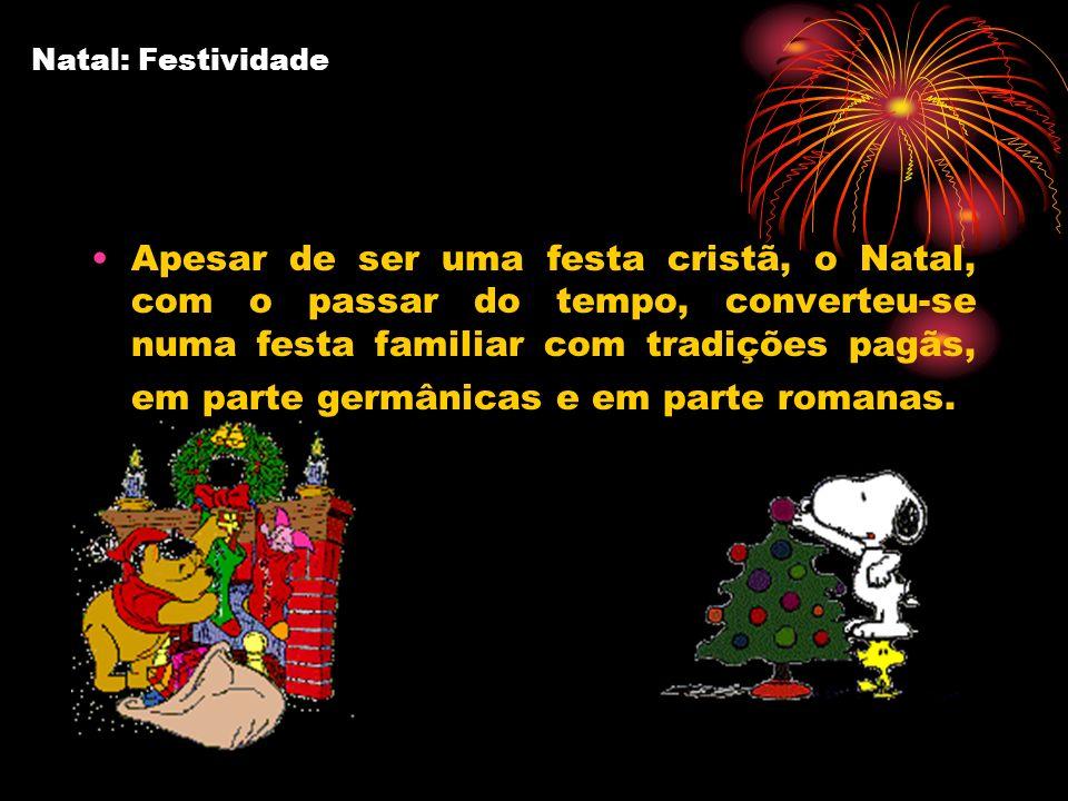 Apesar de ser uma festa cristã, o Natal, com o passar do tempo, converteu-se numa festa familiar com tradições pagãs, em parte germânicas e em parte r