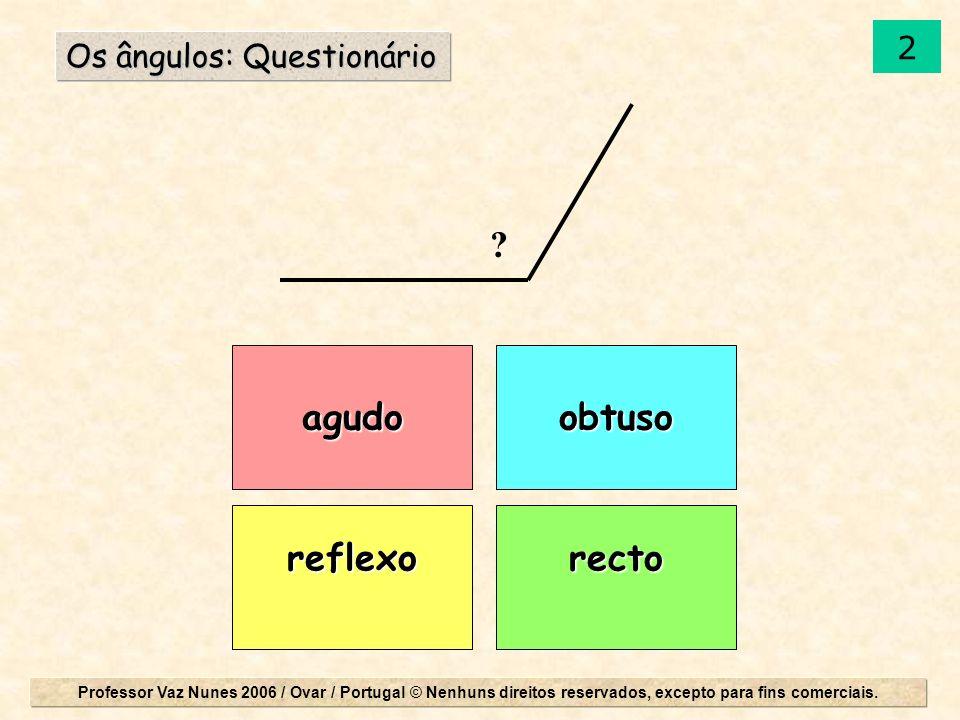 agudo reflexorecto obtuso Os ângulos: Questionário ? 12